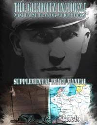 The Gleiwitz Incident: Nazi False Flag or Media Hoax?: Supplemental Image Manual