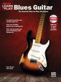 Alfred's Learn to Play Blues Guitar: The Easiest Way to Play the Blues, Book & DVD