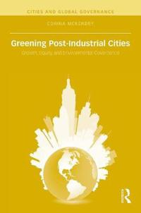 Greening Post-Industrial Cities