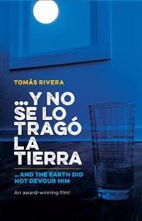 Y No Se Lo Trago la Tierra/And The Earth Did Not Devour Him
