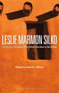 Leslie Marmon Silko: Ceremony, Almanac of the Dead, Gardens in the Dunes