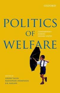 Politics of Welfare: Comparisons Across Indian States