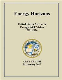 Energy Horizons United States Air Force Energy S&t Vision 2011-2026