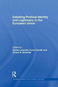Debating Political Identity and Legitimacy in the European Union