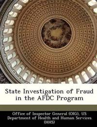 State Investigation of Fraud in the Afdc Program