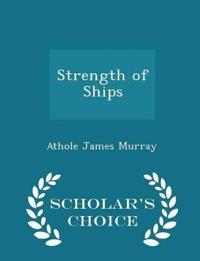 Strength of Ships - Scholar's Choice Edition