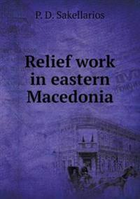 Relief Work in Eastern Macedonia