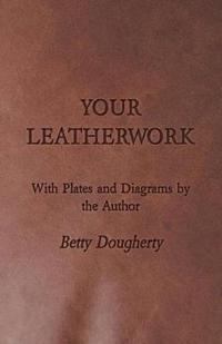 Your Leatherwork - Leather Craft and Design