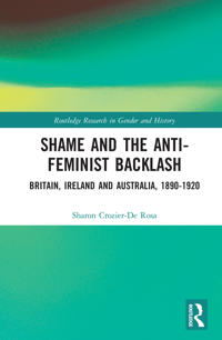 Shame and the Anti-Feminist Backlash: Britain, Ireland and Australia, 1890-1920