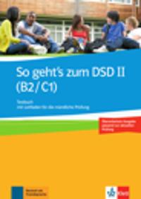 So geht's zum DSD II (B2/C1) Neue Ausgabe. Testbuch mit Leitfaden für die mündliche Prüfung