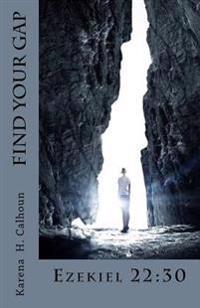 Find Your Gap: Ezekiel 22:30