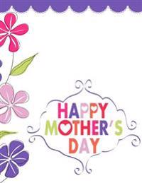 Happy Mothers Day!: Notebook Card