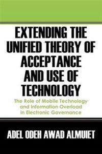 Extending the Unified Theory of Acceptance and Use of Technology