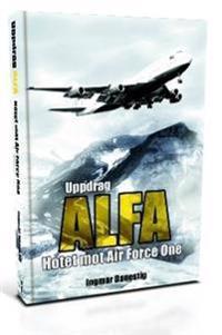 Uppdrag ALFA : hotet mot Air Force One