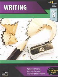 Steck-Vaughn Core Skills Writing: Workbook Grade 8