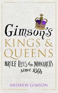 Gimson's Kings & Queens