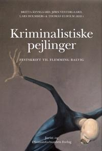 Kriminalistiske pejlinger - festskrift til Flemming Balvig