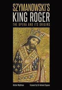 Szymanowski's King Roger