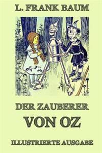Der Zauberer Von Oz: Ausgabe Mit Uber 20 Illustrationen