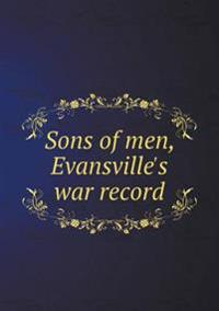 Sons of Men, Evansville's War Record
