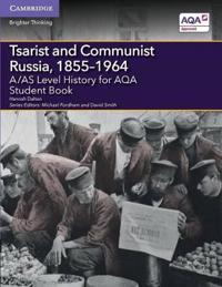 A/As Level History for Aqa Tsarist and Communist Russia, 1855-1964