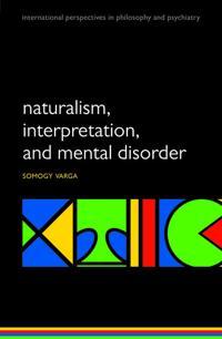 Naturalism, Interpretation, and Mental Disorder