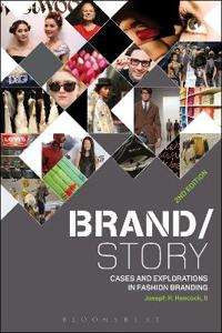 Brand/Story: Cases and Explorations in Fashion Branding