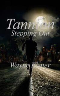 Tannion Stepping Out: Book Two in the Tannion Series