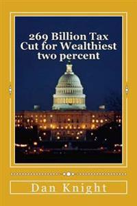 269 Billion Tax Cut for Wealthiest Two Percent: This Is So the Children of the Rich Do Not Pay Tax on Their Inheritance