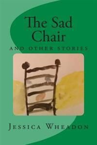 The Sad Chair: And Other Stories