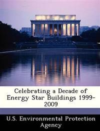 Celebrating a Decade of Energy Star Buildings 1999-2009