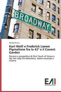 Kurt Weill E Frederick Loewe Pigmalione Fra La 42 E Il Covent Garden