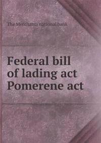 Federal Bill of Lading ACT Pomerene ACT