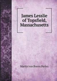 James Lesslie of Topsfield, Massachusetts