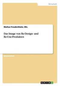 Das Image Von Re-Design- Und Re-Use-Produkten