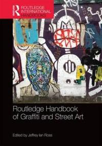 Routledge Handbook of Graffiti and Street Art