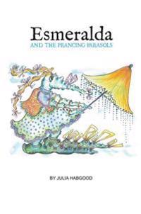 Esmeralda and the Prancing Parasols