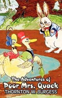 The Adventures of Poor Mrs. Quack by Thornton Burgess, Fiction, Animals, Fantasy & Magic