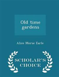 Old Time Gardens - Scholar's Choice Edition