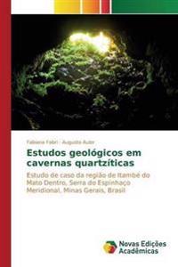 Estudos Geologicos Em Cavernas Quartziticas