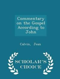 Commentary on the Gospel According to John - Scholar's Choice Edition