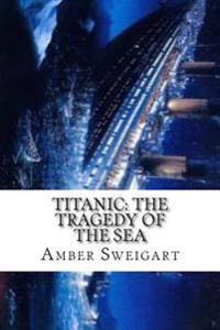 Titanic: The Tragedy of the Sea