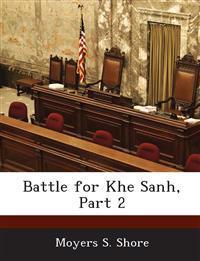 Battle for Khe Sanh, Part 2