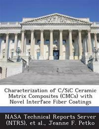 Characterization of C/Sic Ceramic Matrix Composites (Cmcs) with Novel Interface Fiber Coatings
