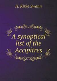 A Synoptical List of the Accipitres