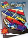 Car Crazy! Coloring Book