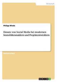 Einsatz Von Social Media Bei Modernen Immobilienmaklern Und Projektentwicklern