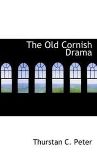 The Old Cornish Drama