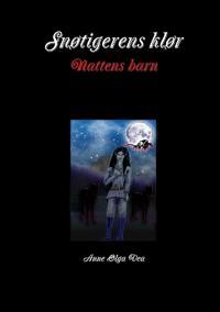 Snotigerens klor Nattens barn - Anne Olga Vea | Ridgeroadrun.org