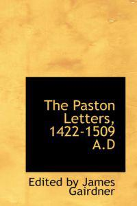 The Paston Letters, 1422-1509 A.d